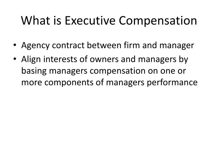 What is executive compensation