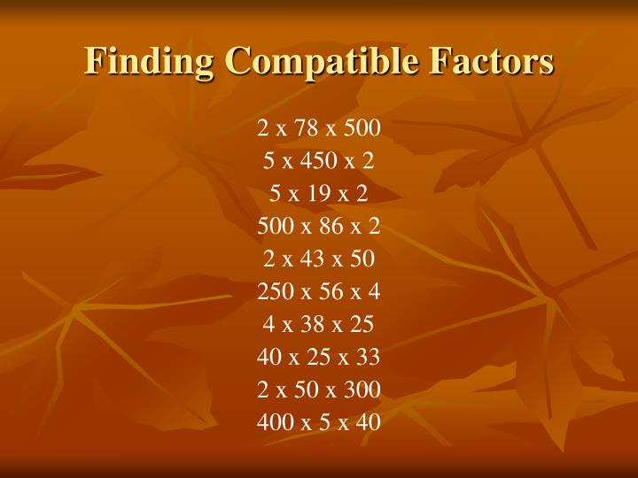 Finding Compatible Factors