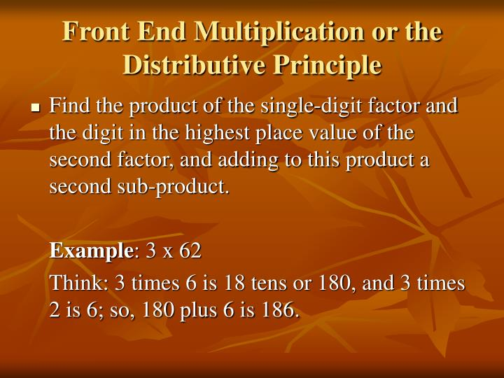 Front End Multiplication or the Distributive Principle