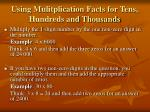 using mulitplication facts for tens hundreds and thousands