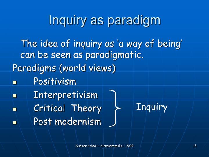 Inquiry as paradigm