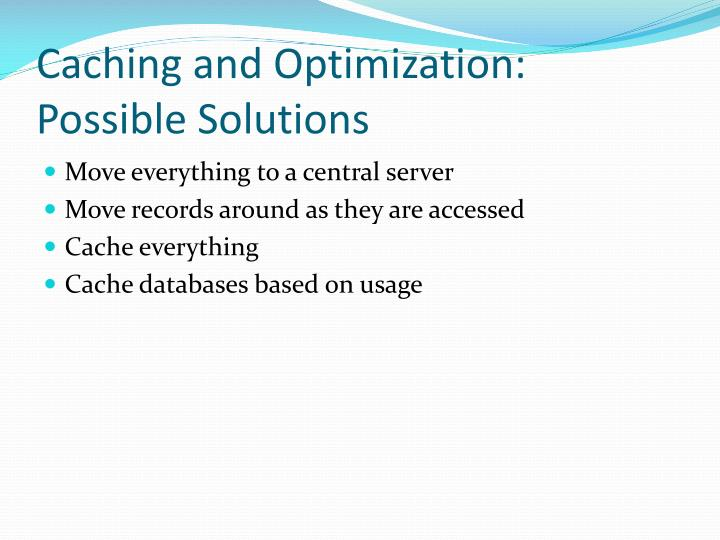 Caching and Optimization: Possible Solutions