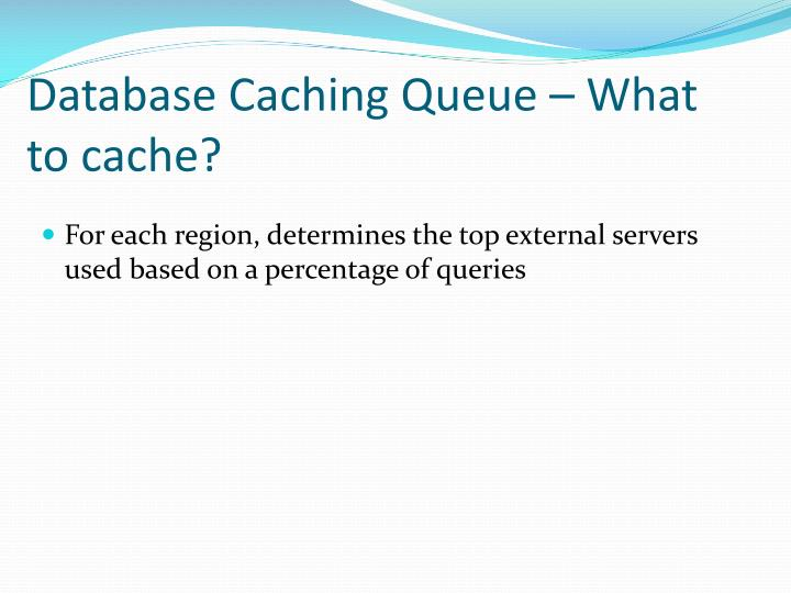 Database Caching Queue – What to cache?