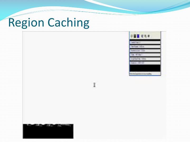 Region Caching