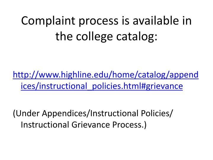 Complaint process is available in the college catalog: