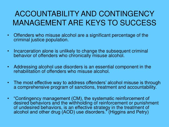 ACCOUNTABILITY AND CONTINGENCY MANAGEMENT ARE KEYS TO SUCCESS