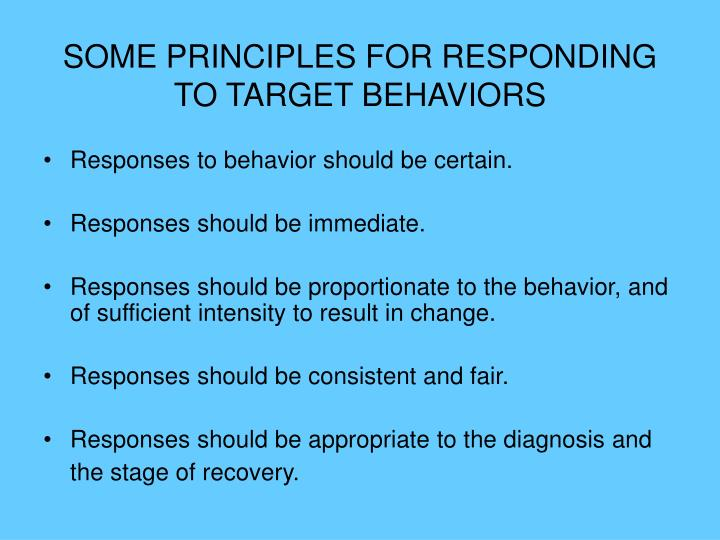 SOME PRINCIPLES FOR RESPONDING TO TARGET BEHAVIORS