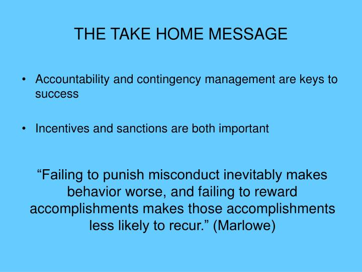THE TAKE HOME MESSAGE