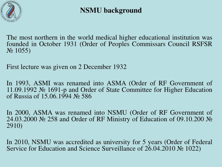 The most northern in the world medical higher educational institution was founded in October