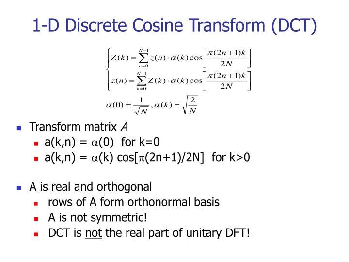 1-D Discrete Cosine Transform (DCT)