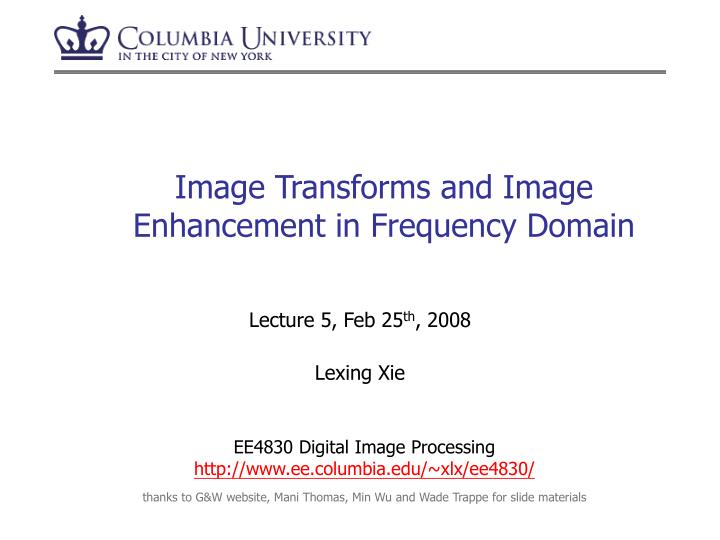 Image transforms and image enhancement in frequency domain