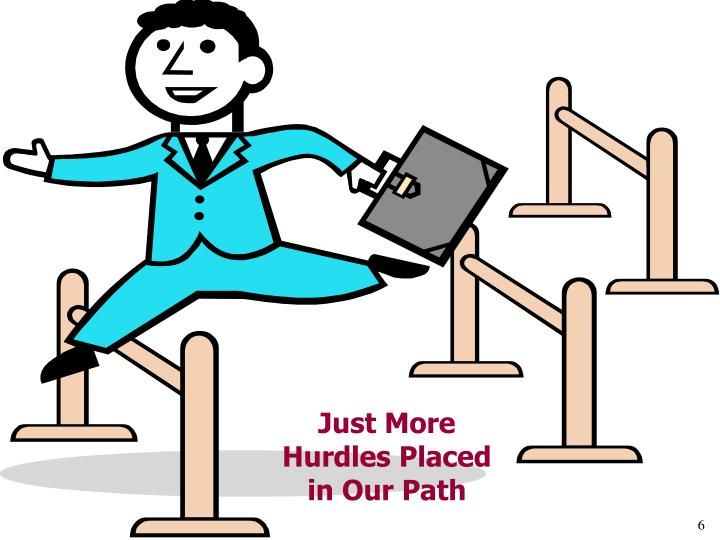 Just More Hurdles Placed in Our Path
