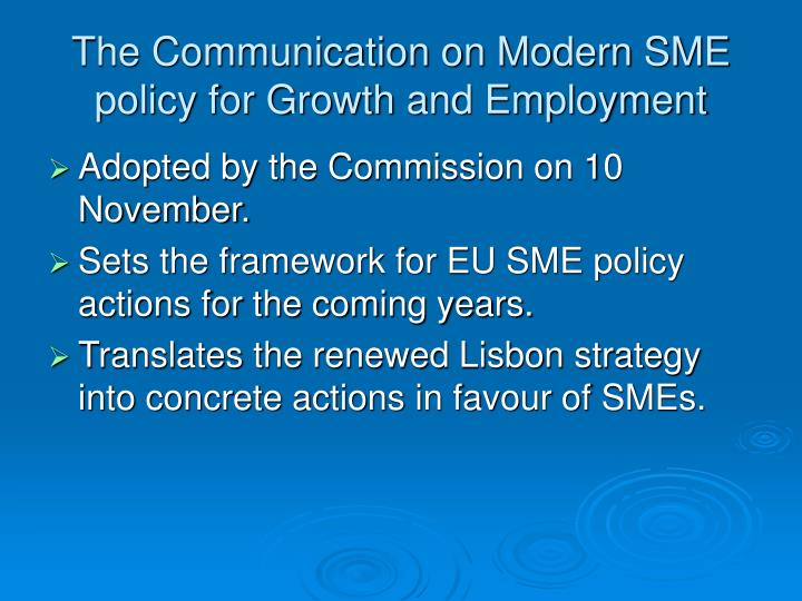 The Communication on Modern SME policy for Growth and Employment