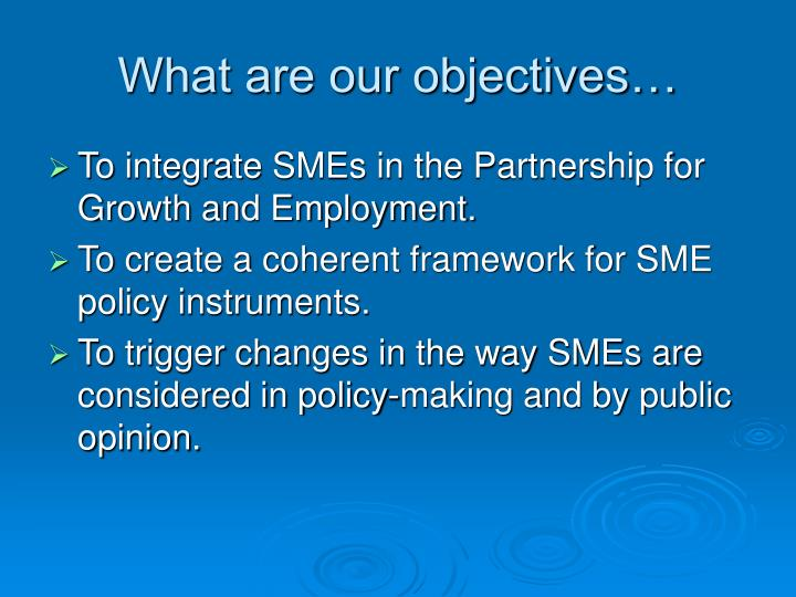 What are our objectives…