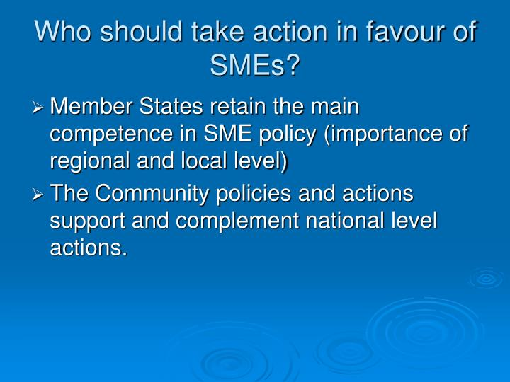 Who should take action in favour of SMEs?