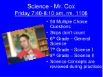 science mr cox friday 7 40 8 10 am rm 1106