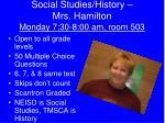 social studies history mrs hamilton monday 7 30 8 00 am room 503