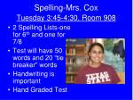 spelling mrs cox tuesday 3 45 4 30 room 908