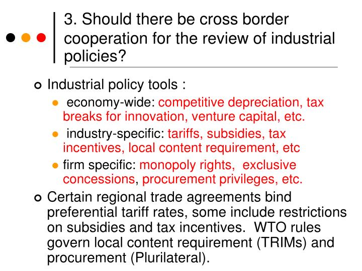 3. Should there be cross border cooperation for the review of industrial policies?