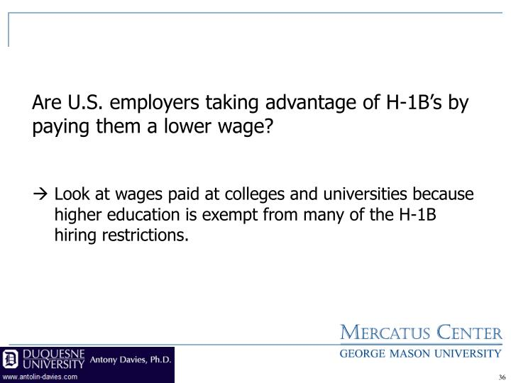 Are U.S. employers taking advantage of H-1B's by paying them a lower wage?