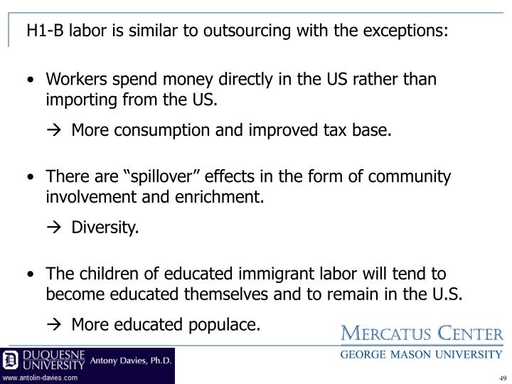 H1-B labor is similar to outsourcing with the exceptions:
