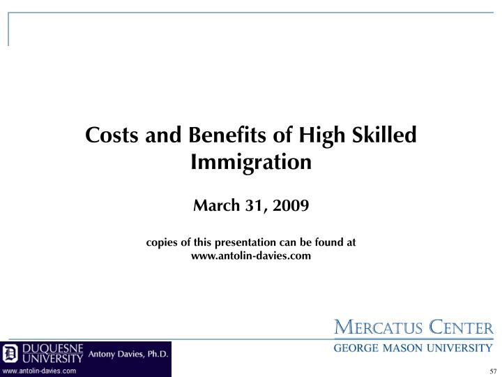 Costs and Benefits of High Skilled Immigration