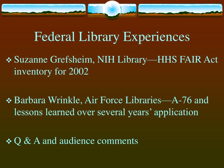 Federal Library Experiences
