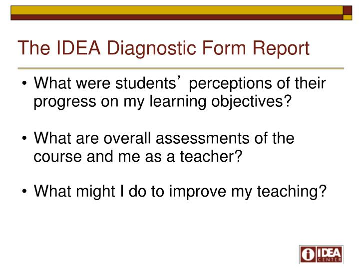 The IDEA Diagnostic Form Report