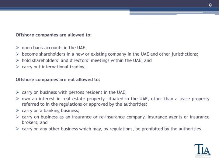 Offshore companies are allowed to: