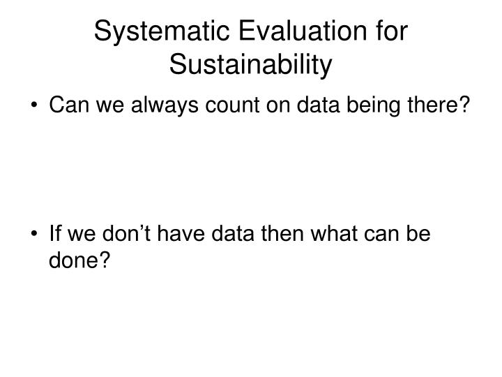 Systematic Evaluation for Sustainability