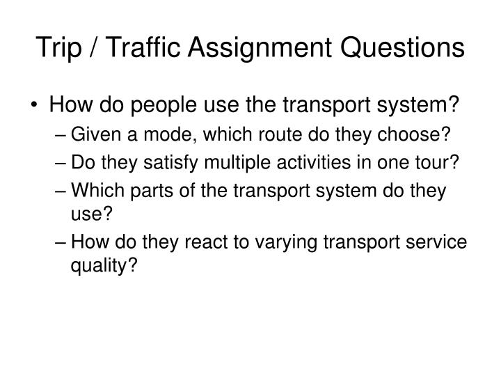Trip / Traffic Assignment Questions