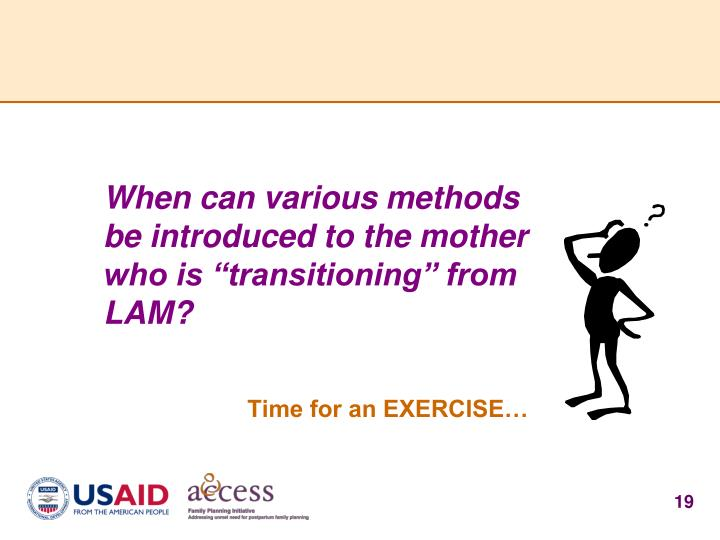 "When can various methods be introduced to the mother who is ""transitioning"" from LAM?"