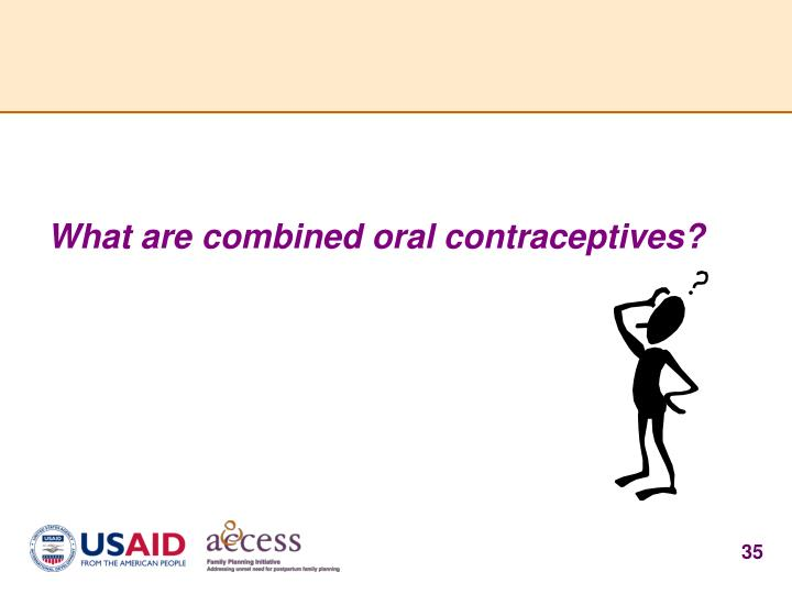 What are combined oral contraceptives?