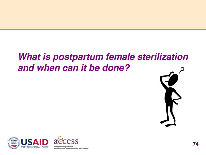 What is postpartum female sterilization and when can it be done?