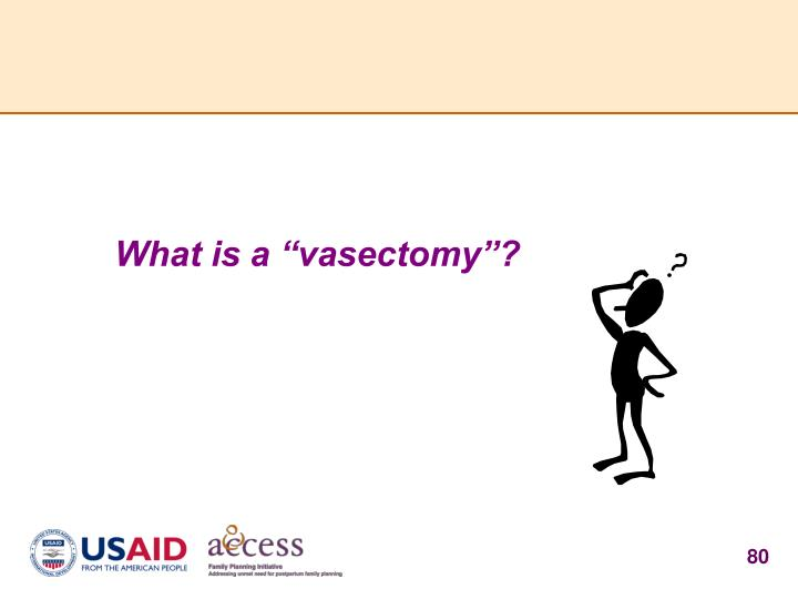 "What is a ""vasectomy""?"