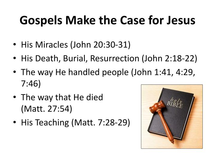 Gospels Make the Case for Jesus
