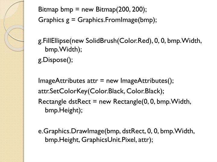 Bitmap bmp = new Bitmap(200, 200);