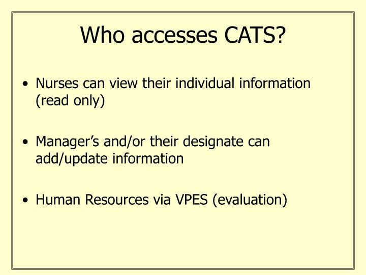 Who accesses CATS?