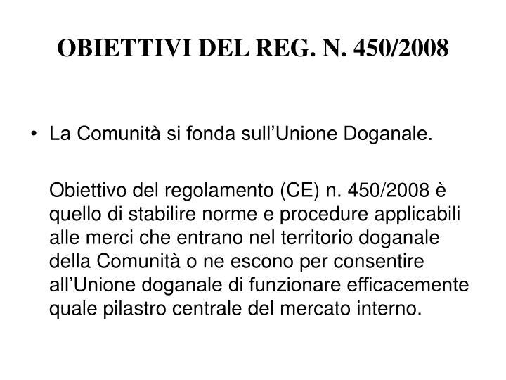 OBIETTIVI DEL REG. N. 450/2008