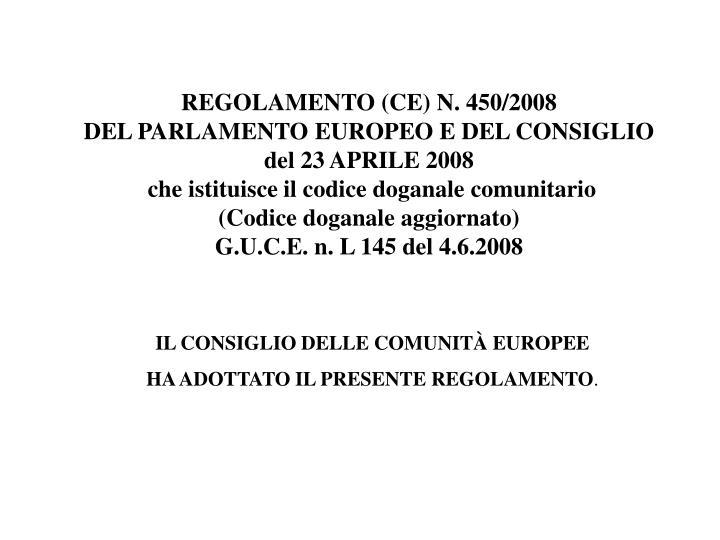 REGOLAMENTO (CE) N. 450/2008