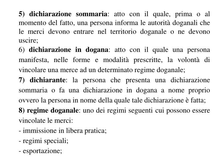 5) dichiarazione sommaria