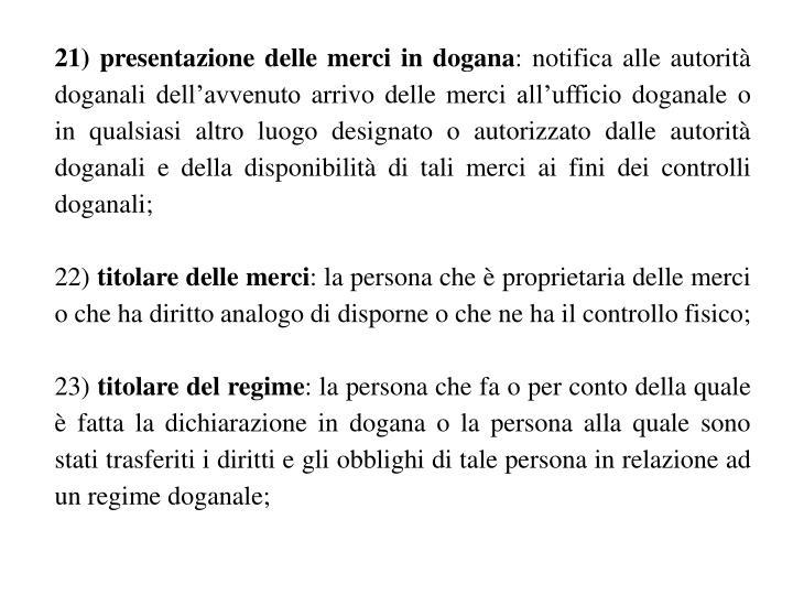 21) presentazione delle merci in dogana