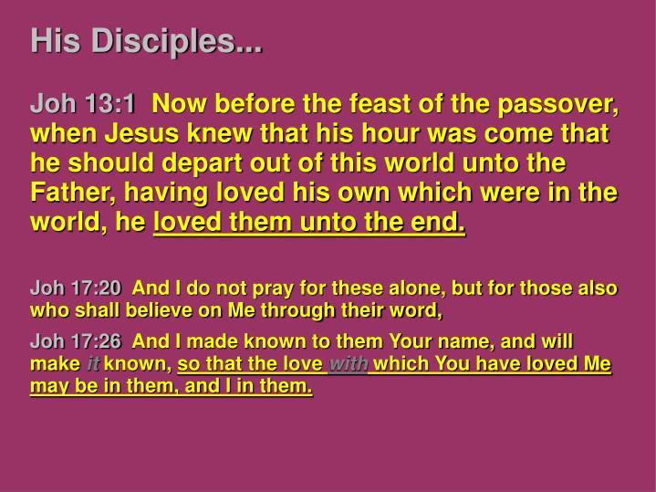 His Disciples...