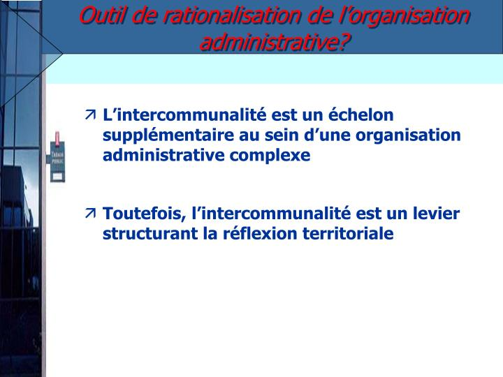 Outil de rationalisation de l'organisation administrative?