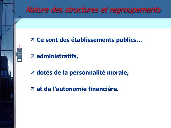 Nature des structures et regroupements