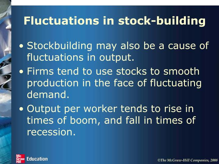 Fluctuations in stock-building