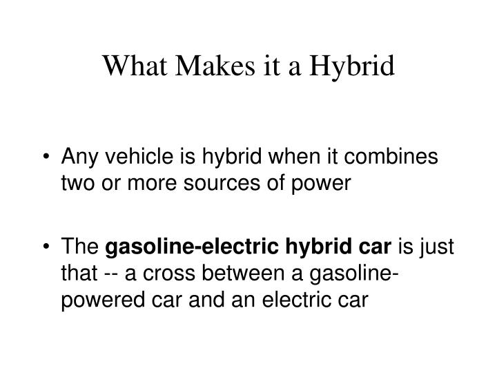 What makes it a hybrid