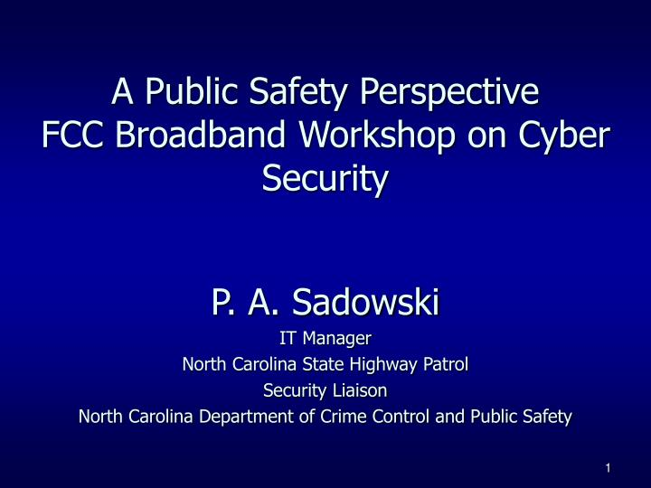 A Public Safety Perspective