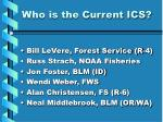 who is the current ics