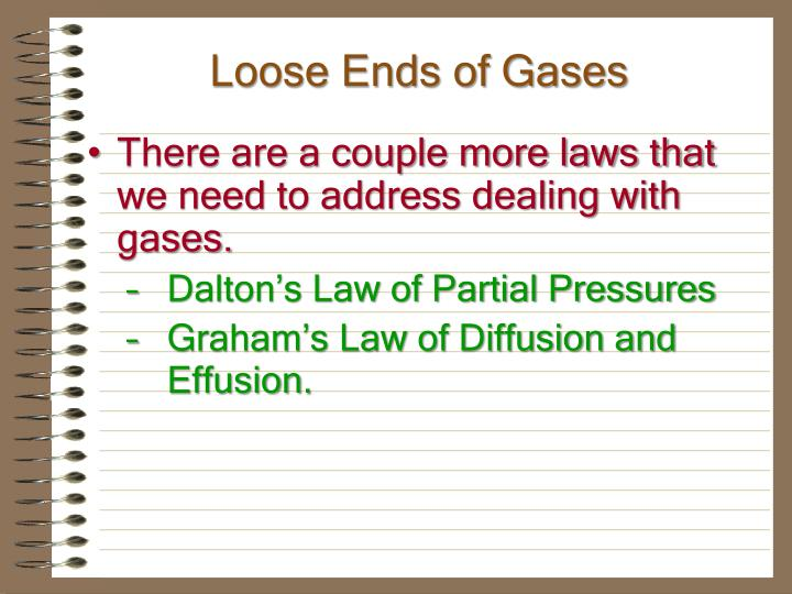 Loose Ends of Gases